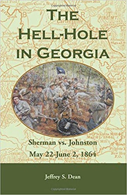 The Hell-Hole in Georgia: Sherman vs. Johnston May 22 - June 2, 1864