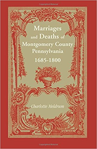 Marriages and Deaths of Montgomery County, Pennsylvania, 1685-1800