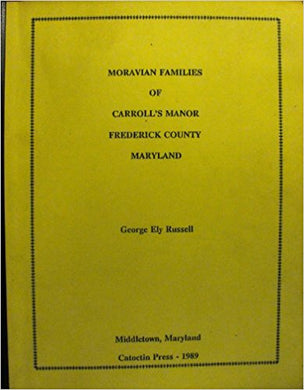 Moravian Families of Carroll's Manor, Frederick County, Maryland