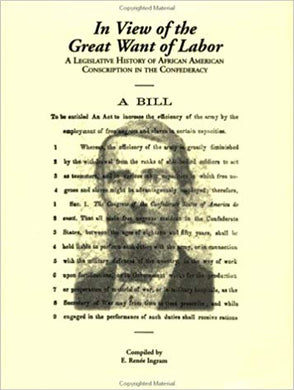 In View of the Great Want of Labor: The Legislative History on Employment of African Americans in the Confederate States of America