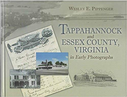 Tappahannock and Essex County, Virginia in Early Photographs.