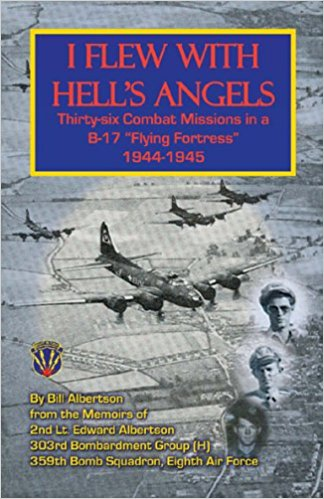 "I Flew With Hell's Angels, Thirty-Six Combat Missions in a B-17 ""Flying Fortress"" 1944-1945"