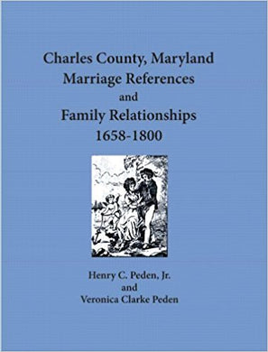 Charles County, Maryland Marriage References and Family Relationships, 1658-1800