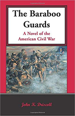 The Baraboo Guards, A Novel of the American Civil War