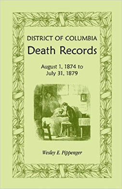 District of Columbia Death Records: August 1, 1874 - July 31, 1879