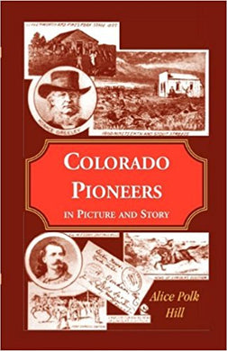 Colorado Pioneers in Picture and Story