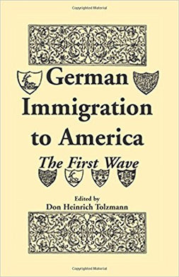 German Immigration to America: The First Wave