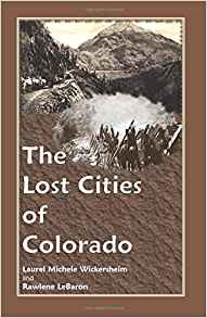 The Lost Cities of Colorado