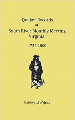 Quaker Records of South River Monthly  Meeting, 1756-1800