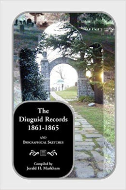 The Diuguid Records, 1861-1865, and Biographical Sketches