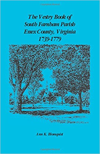 The Vestry Book of South Farnham Parish, Essex County, Virginia, 1739-1779