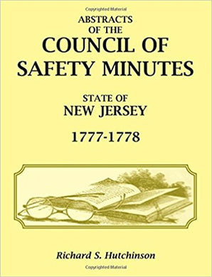 Abstracts of the Council of Safety Minutes State of New Jersey, 1777-1778