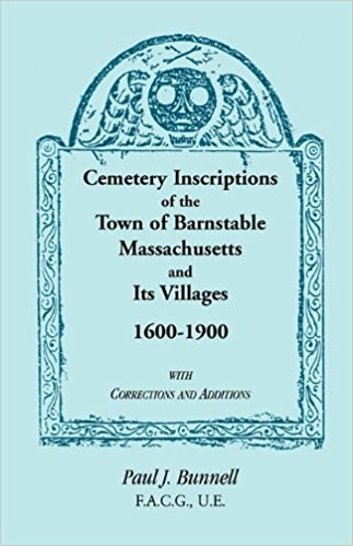Cemetery Inscriptions of the Town of Barnstable, Massachusetts, and its Villages, 1600-1900, with Corrections and Additions