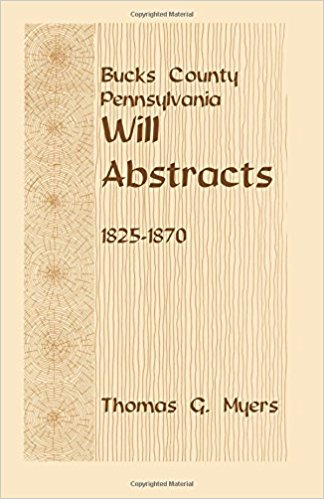 Bucks County, Pennsylvania, Will Abstracts, 1825-1870