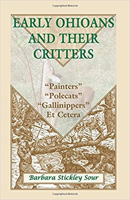 "Early Ohioans and Their Critters: ""Painters,"" ""Polecats,"" ""Gallinippers,"" Et Cetera"
