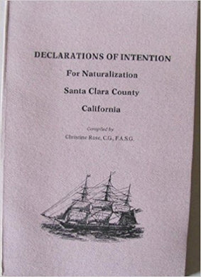 Declarations of Intention for Naturalization Santa Clara County, California [1850-1870]