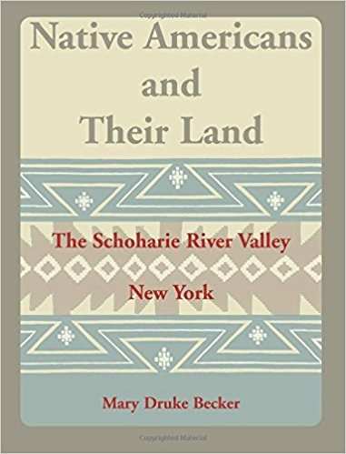 Native Americans and Their Land: The Schoharie River Valley, New York