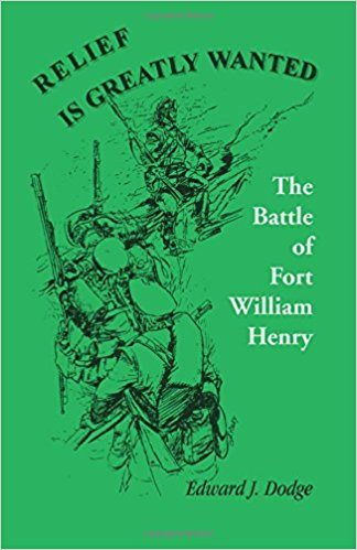 Relief is Greatly Wanted: The Battle of Fort William Henry