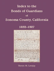 Index to the Bonds of Guardians of Sonoma County, California 1852-1907