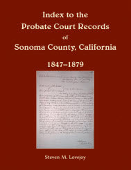 Index to the Probate Court Records of Sonoma County, California, 1847-1879