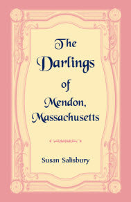 The Darlings of Mendon, Massachusetts