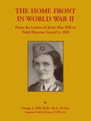 The Home Front in World War II: From the Letters of Essie Mae Hill to Field Director Gerald L. Hill