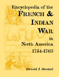 Encyclopedia of the French & Indian War in North America, 1754-1763
