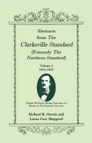 Abstracts from the Clarksville Standard (Formerly the Northern Standard): Volume 4: 1854-1855