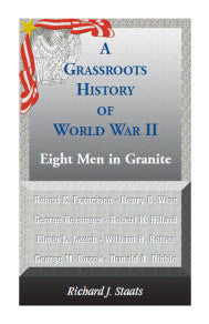 A Grassroots History of World War II: Eight Men in Granite