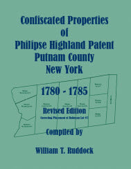Confiscated Properties of Philipse Highland Patent, Putnam County, New York, 1780-1785, Revised Edition