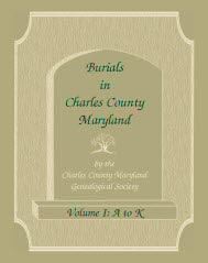 Burials in Charles County, Maryland, Part I, A-K