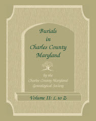 Burials in Charles County, Maryland, Part II, L-Z