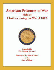 American Prisoners of War Held at Chatham During the War of 1812