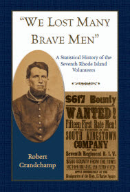 """We Lost Many Brave Men"": A Statistical History of the Seventh Rhode Island Volunteers."