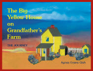 The Big Yellow House on Grandfather's Farm: The Journey