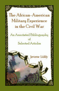 The African-American Military Experience in the Civil War: An Annotated Bibliography of Selected Articles