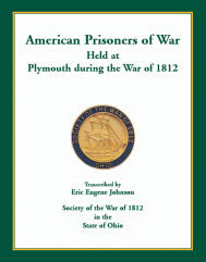 American Prisoners of War Held at Plymouth during the War of 1812.