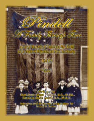 Pindell: A Family Through Time: A Study of the Family of Thomas and Mary Pindell. Its Development, Migrations, and Social Relationships, 1684-1920
