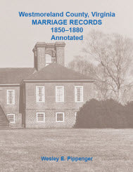 Westmoreland County, Virginia, Marriage Records, 1850–1880, Annotated