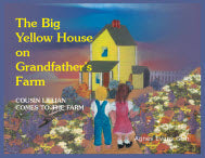 The Big Yellow House on Grandfather's Farm: Cousin Lillian Comes to the Farm