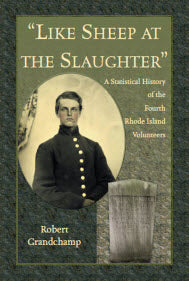 """Like Sheep at the Slaughter"": A Statistical History of the Fourth Rhode Island Volunteers"