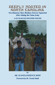 Deeply Rooted in North Carolina: Two Runaway Slave Brothers Forever Separated After Joining the Union Army. A 154-Year-Old Mystery Solved