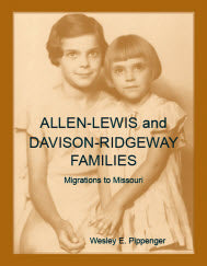 Allen-Lewis and Davison-Ridgeway Families: Migrations to Missouri