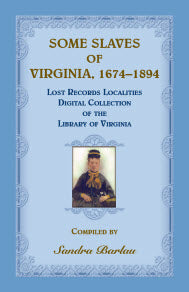 Some Slaves of Virginia, 1674-1894: Lost Records Localities Digital Collection of Virginia