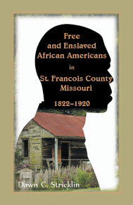 Free and Enslaved African Americans in St. Francois County, Missouri, 1822-1920
