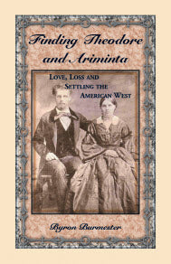 Finding Theodore and Ariminta: Love, Loss and Settling the American West