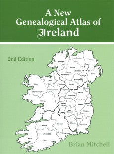 A Genealogical Atlas of Ireland. Second Edition