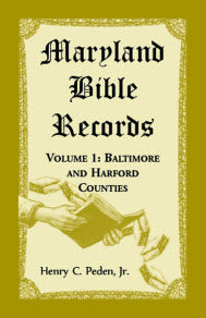 Maryland Bible Records, Volume 1: Baltimore and Harford Counties