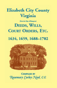 Elizabeth City County, Virginia, (now the City of Hampton) Deeds, Wills, Court Orders, etc. 1634, 1659, 1688-1702