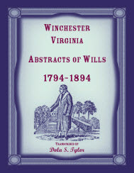 Winchester, Virginia Abstracts of Wills 1794-1894